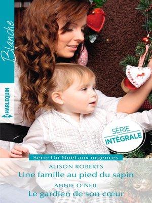 cover image of Une famille au pied du sapin--Le gardien de son coeur