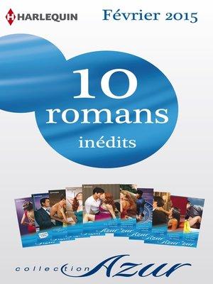 cover image of 10 romans Azur inédits (n°3555 à 3564--Février 2015)