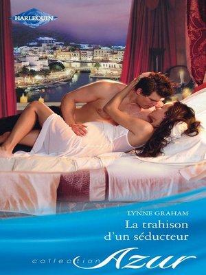 cover image of La trahison d'un séducteur