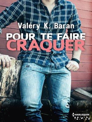 cover image of Pour te faire craquer