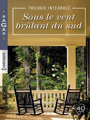 cover image of Sous le vent brûlant du Sud