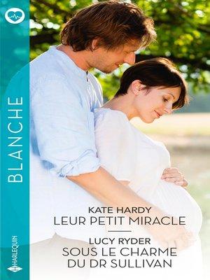 cover image of Leur petit miracle--Sous le charme du Dr Sullivan
