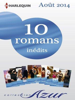 cover image of 10 romans Azur inédits (n°3495 à 3504--août 2014)