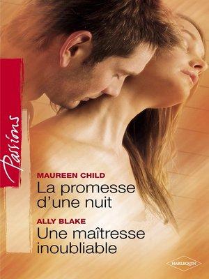 cover image of La promesse d'une nuit--Une maîtresse inoubliable (Harlequin Passions)