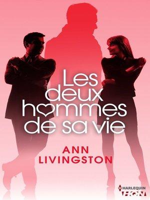 cover image of Les deux hommes de sa vie