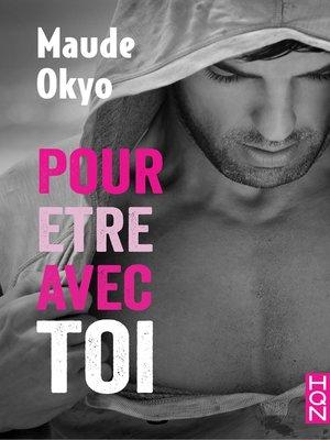 cover image of Pour être avec toi