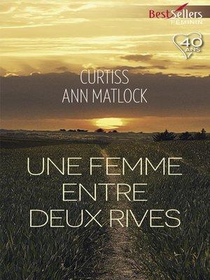 cover image of Une femme entre deux rives