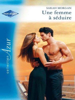 cover image of Une femme à séduire