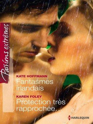 cover image of Fantasmes irlandais--Protection très rapprochée...