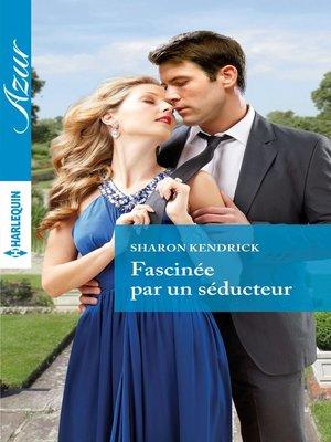cover image of Fascinée par un séducteur