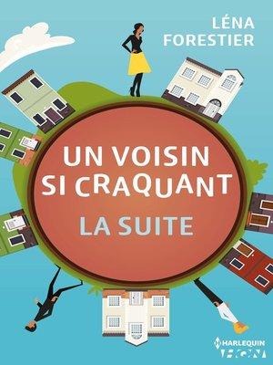 cover image of Un voisin si craquant--la suite