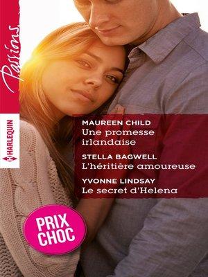 cover image of Une promesse irlandaise--L'héritière amoureuse--Le secret d'Helena