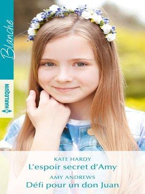 cover image of L'espoir secret d'Amy--Défi pour un don Juan