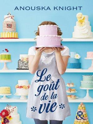 cover image of Le goût de la vie