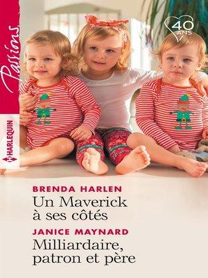 cover image of Un Maverick à ses côtés--Milliardaire, patron et père