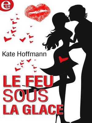 cover image of Le feu sous la glace