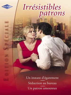 cover image of Irrésistibles patrons (Harlequin Edition Spéciale)