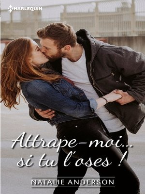 cover image of Attrape-moi... si tu l'oses !