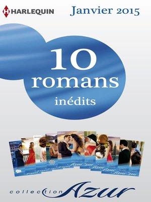 cover image of 10 romans Azur inédits (n° 3545 à 3554--janvier 2015)