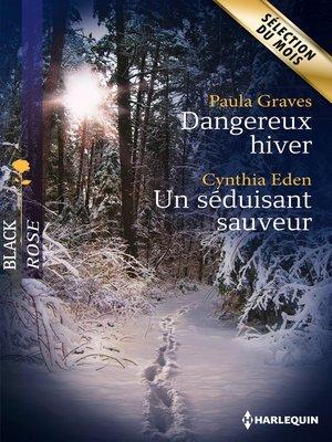 cover image of Dangereux hiver--Un séduisant sauveur
