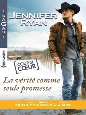 cover image of La vérité comme seule promesse