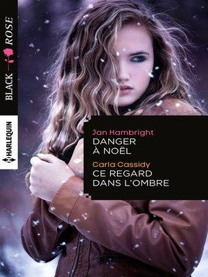 cover image of Danger à Noël--Ce regard dans l'ombre