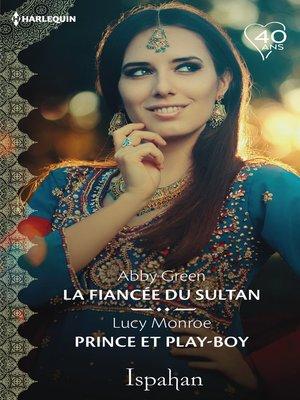 cover image of La fiancée du sultan--Prince et play-boy