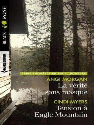 cover image of La vérité sans masque--Tension à Eagle Mountain