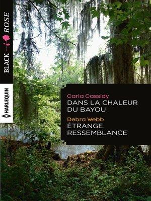 cover image of Dans la chaleur du bayou--Etrange ressemblance