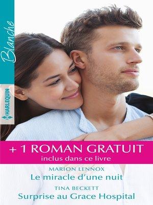 cover image of Le miracle d'une nuit--Surprise au Grace Hospital--Un chirurgien amoureux