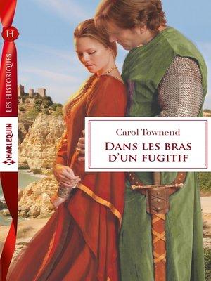 cover image of Dans les bras d'un fugitif