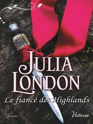 cover image of Le fiancé des Highlands