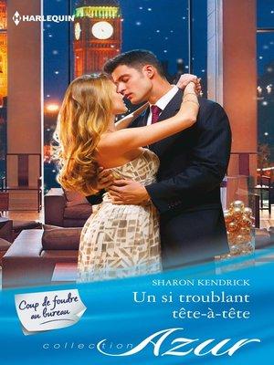 cover image of Un si troublant tête-à-tête