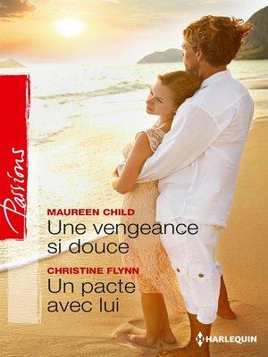 cover image of Une vengeance si douce--Un pacte avec lui