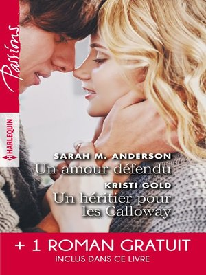 cover image of Un amour défendu--Un héritier pour les Calloway--Troublante alliance