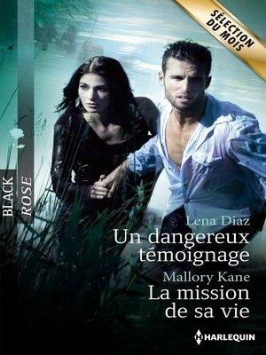 cover image of Un dangereux témoignage--La mission de sa vie