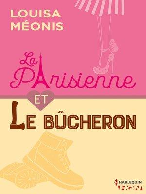 cover image of La Parisienne et le bucheron
