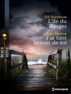 cover image of L'île du danger--J'ai tant besoin de toi