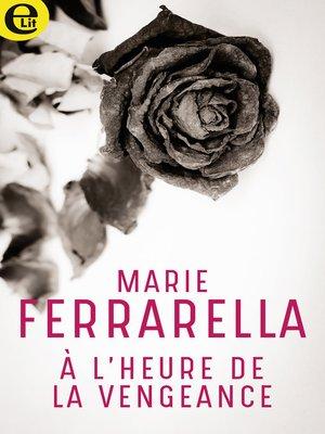 cover image of A l'heure de la vengeance