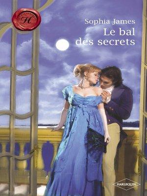 cover image of Le bal des secrets (Harlequin Les Historiques)