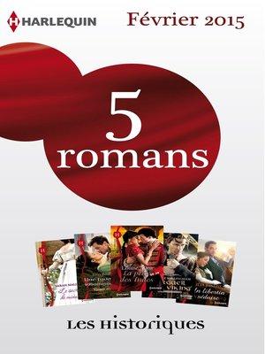cover image of 5 romans inédits collection Les Historiques (n°656 à 660--février 2015)