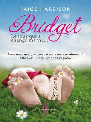 cover image of Bridget, le jour qui a changé ma vie