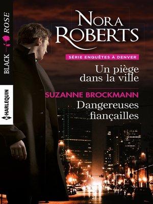 cover image of Un piège dans la ville--Dangereuses fiançailles