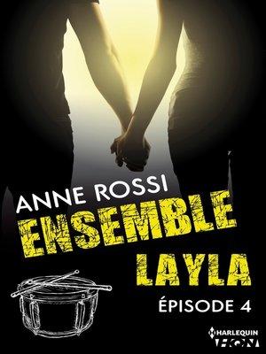 cover image of épisode 4: Série Ensemble--Layla, livre 4