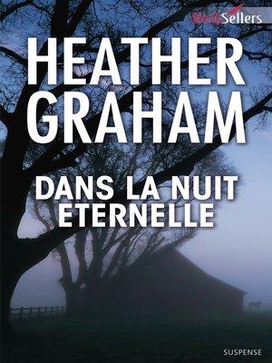 cover image of Dans la nuit éternelle