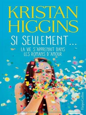 cover image of Si seulement... la vie s'apprenait dans les romans d'amour