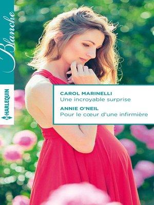cover image of Une incroyable surprise--Pour le coeur d'une infirmière