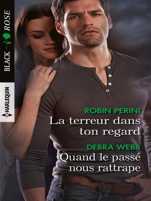 cover image of La terreur dans ton regard--Quand le passé nous rattrape