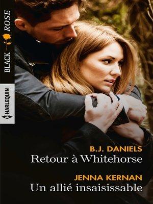 cover image of Retour à Whitehorse--Un allié insaisissable