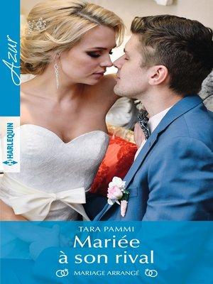 cover image of Mariée à son rival